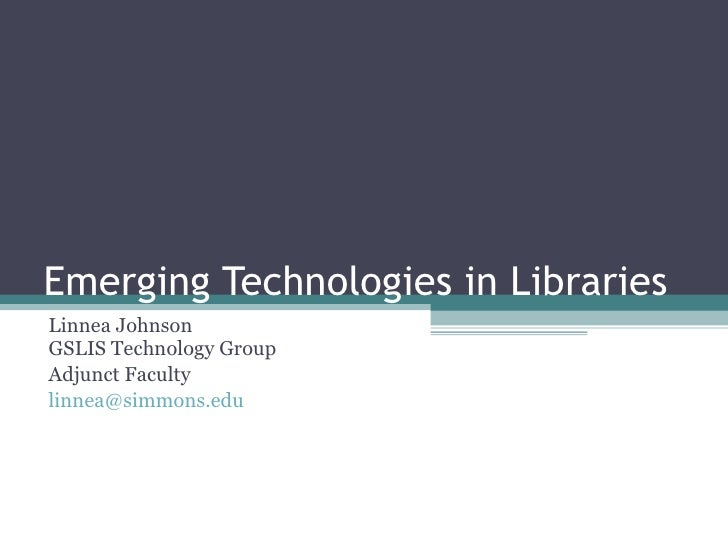 Utilizing Emerging Technologies in Libraries