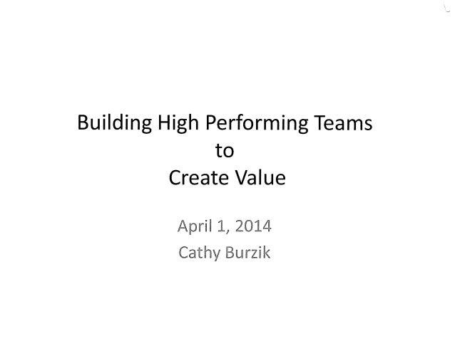 Building High Performing Teams that Create Value