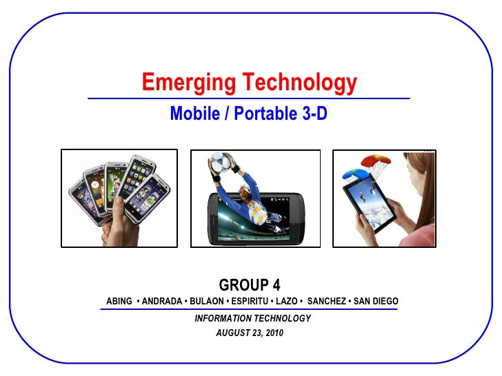 Emerging technologies group 4 mobile 3 d