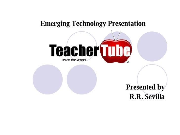 Emerging Technology Presentation Presented by R.R. Sevilla