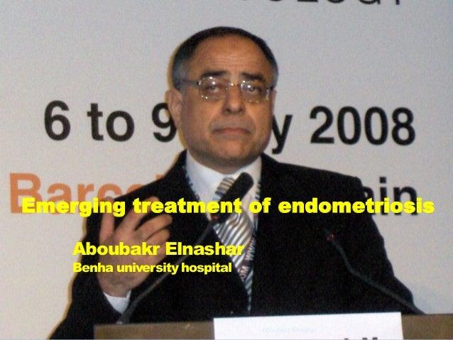 Aboubakr Elnashar Benha university hospital Emerging treatment of endometriosis Aboubakr Elnashar