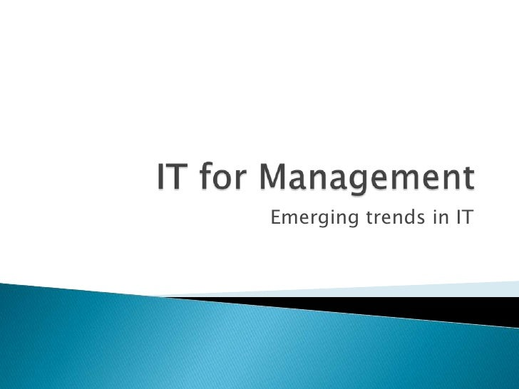 IT for Management<br />Emerging trends in IT<br />