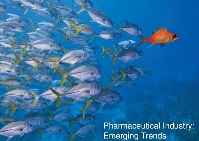 Pharmaceutical Industry:Emerging Trends