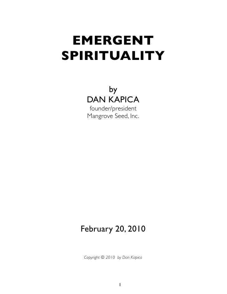 EMERGENT SPIRITUALITY         by    DAN KAPICA    founder/president    Mangrove Seed, Inc.       February 20, 2010     Cop...