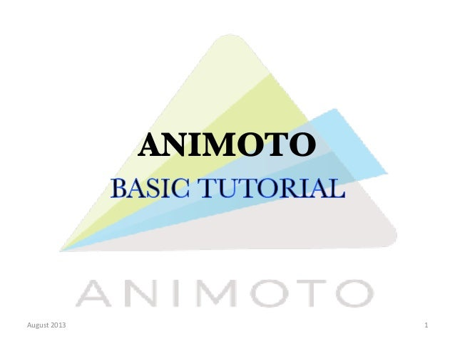 ANIMOTO  August  2013    1