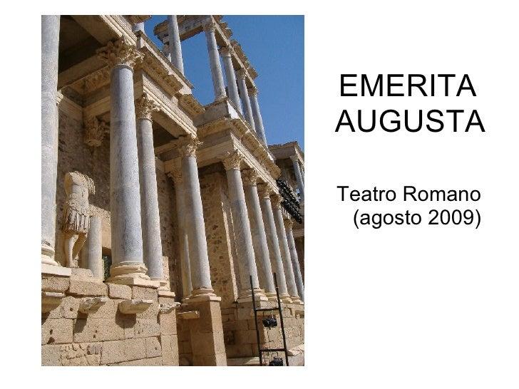 EMERITA  AUGUSTA Teatro Romano (agosto 2009)