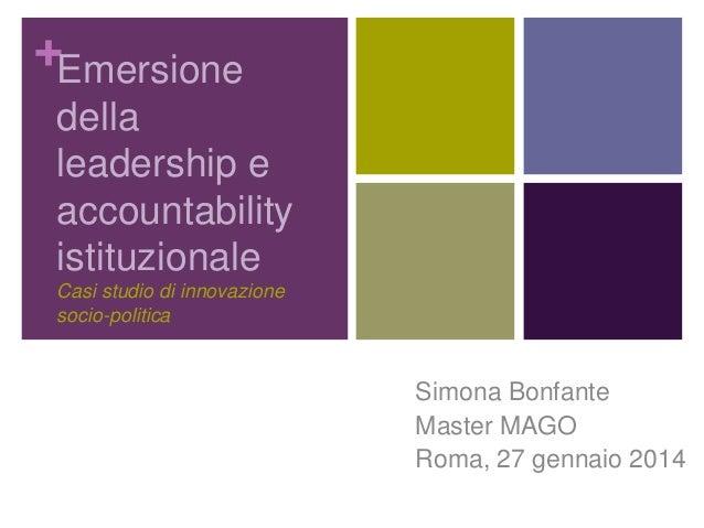 +Emersione della leadership e accountability istituzionale Casi studio di innovazione socio-politica  Simona Bonfante Mast...