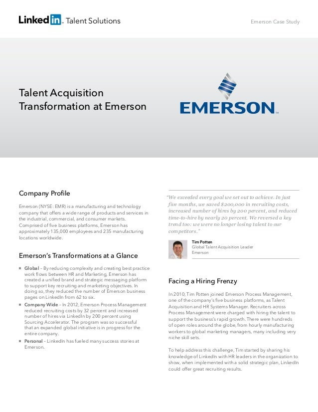 Talent SolutionsFacing a Hiring FrenzyIn 2010, Tim Potten joined Emerson Process Management,one of the company's five busin...