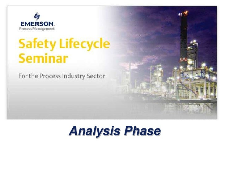 Part 4 of 6 - Analysis Phase - Safety Lifecycle Seminar - Emerson Exchange 2010