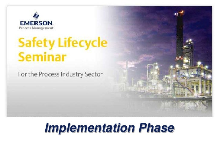 Part 5 of 6 - Implementation Phase - Safety Lifecycle Seminar - Emerson Exchange 2010