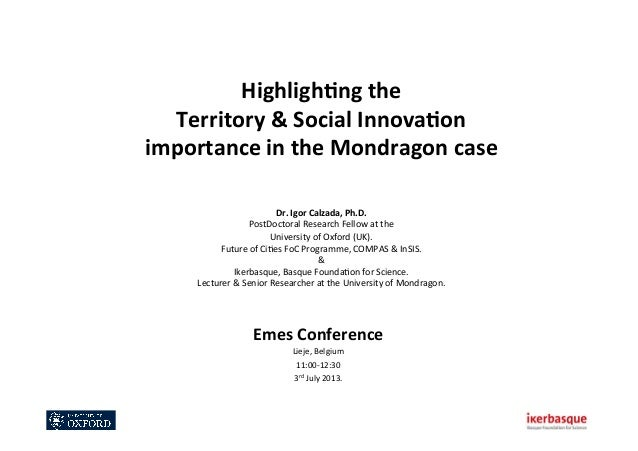 Highligh&ng  the     Territory  &  Social  Innova&on   importance  in  the  Mondragon  case     ...