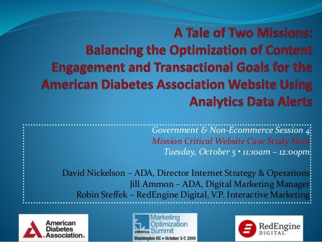 Government & Non-Ecommerce Session 4 Mission Critical Website Case Study Slam Tuesday, October 5 • 11:10am – 12:00pm David...