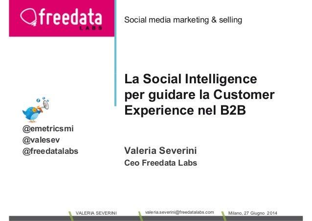 La Social Intelligence Social media marketing & selling La Social Intelligence per guidare la Customer Experience nel B2B ...