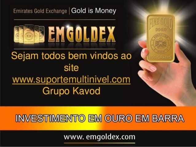 Emgoldex - Investimento em ouro - Ajuda Mútua