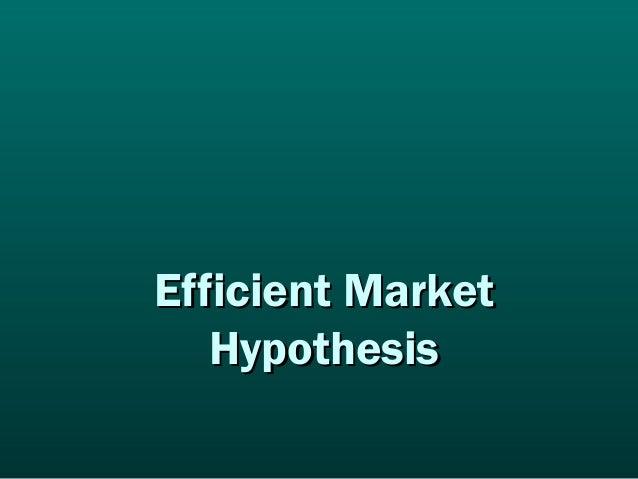 Efficient MarketEfficient Market HypothesisHypothesis