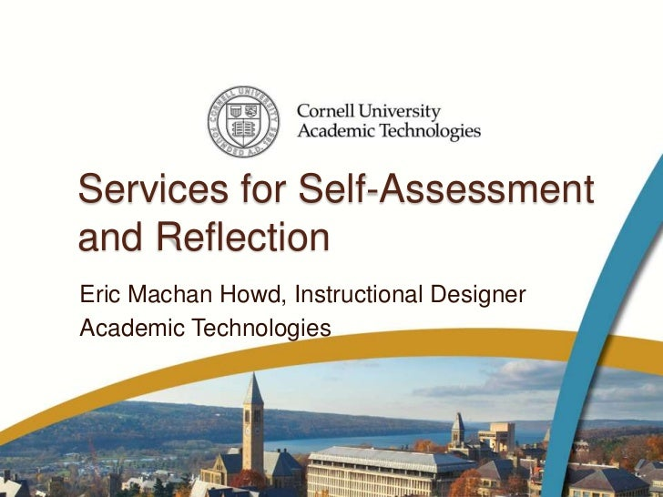 Services for Self-Assessmentand ReflectionEric Machan Howd, Instructional DesignerAcademic Technologies