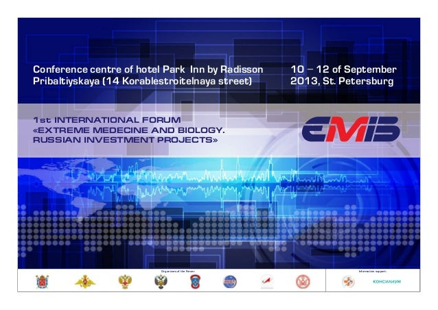 1st INTERNATIONAL FORUM «EXTREME MEDECINE AND BIOLOGY. RUSSIAN INVESTMENT PROJECTS» Conference centre of hotel Park Inn by...