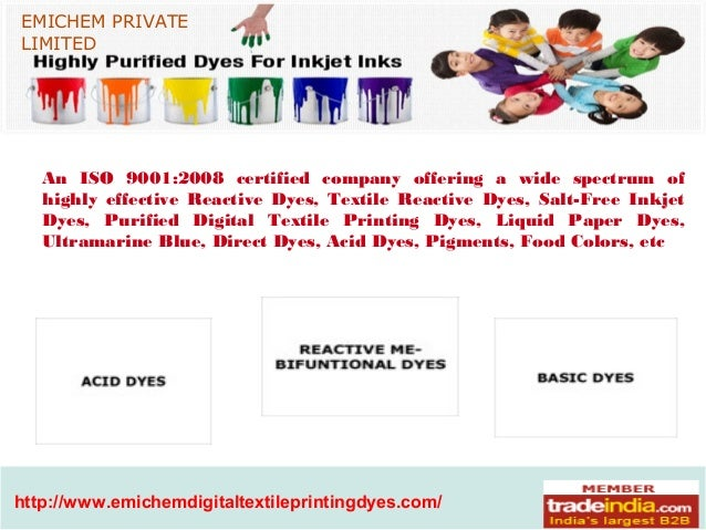 www.digitaltextileprintingdyes.com EMICHEM PRIVATE LIMITED An ISO 9001:2008 certified company offering a wide spectrum of ...