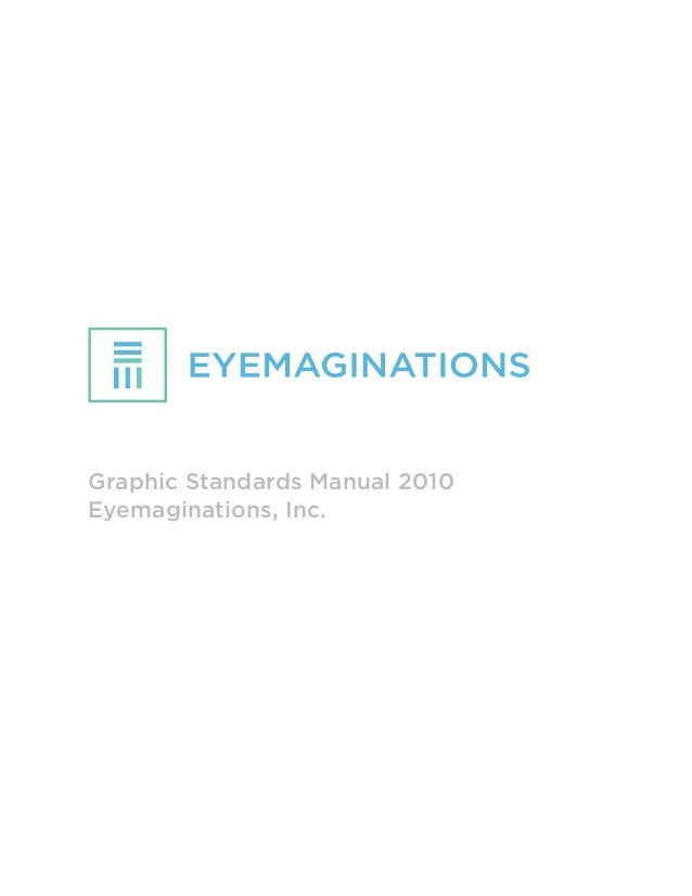 INTRODUCTION LOGO LOGO SIZES CLEAR SPACE PRODUCT LOGOS HOME, OFFICE, ONLINE EYEMAGIANTIONS STUDIO COLOR TYPE STATIONERY SY...
