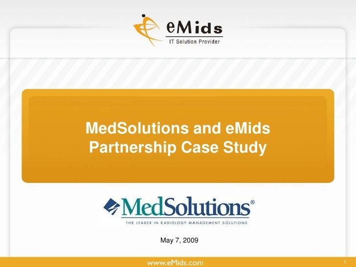 MedSolutions and eMids Partnership Case Study             May 7, 2009                            1