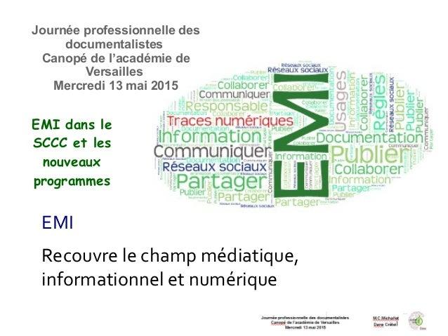 EMI Recouvre le champ médiatique, informationnel et numérique Journée professionnelle des documentalistes Canopé de l'acad...