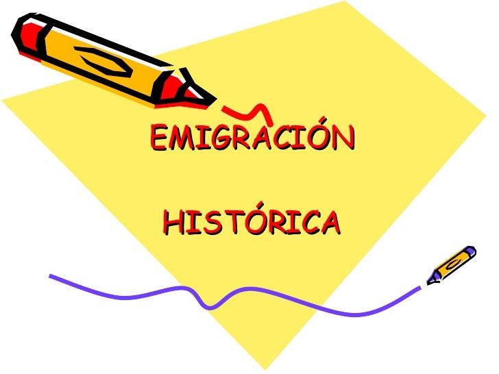 EMIGRACIÓN HISTÓRICA
