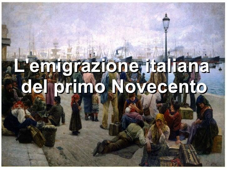 L'emigrazione italiana  del primo Novecento