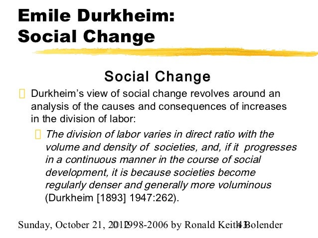 emile durkheim division of labour in Durkheim tried to take this a step further to argue that the division of labor was not just a natural law, but a moral rule that is, he argued that the division of labor created greater social cohesion or solidarity.