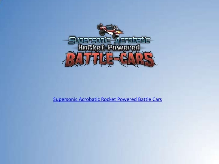 Supersonic Acrobatic Rocket Powered Battle Cars<br />