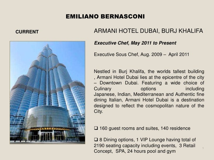 EMILIANO BERNASCONICURRENT         ARMANI HOTEL DUBAI, BURJ KHALIFA                Executive Chef, May 2011 to Present    ...