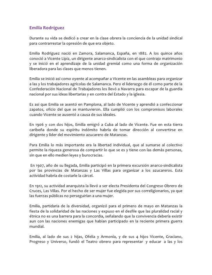 Emilia RodríguezDurante su vida se dedicó a crear en la clase obrera la conciencia de la unidad sindicalpara contrarrestar...