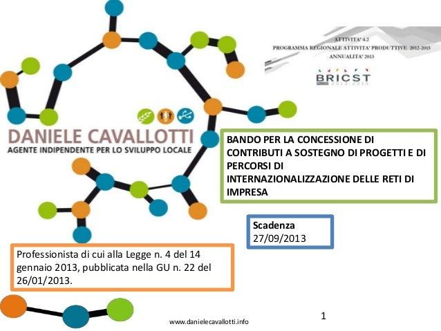 1www.danielecavallotti.info Professionista di cui alla Legge n. 4 del 14 gennaio 2013, pubblicata nella GU n. 22 del 26/01...