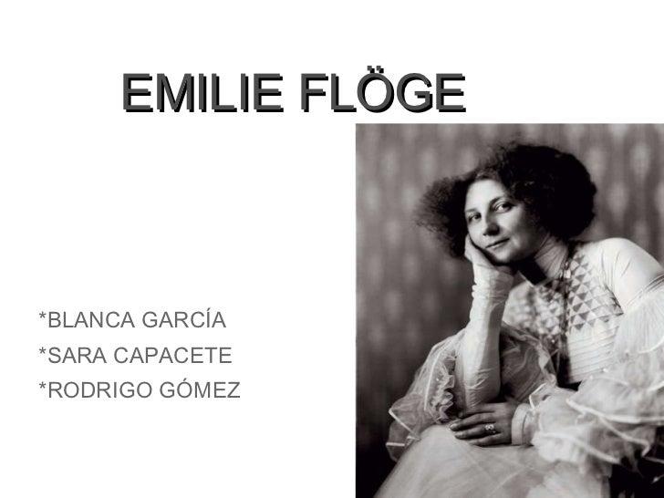 EMILIE FLÖGE *BLANCA GARCÍA *SARA CAPACETE *RODRIGO
