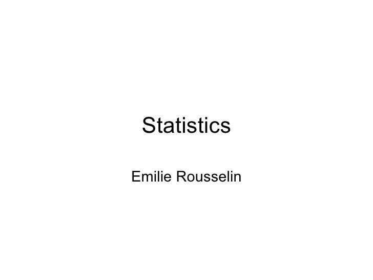 Statistics Emilie Rousselin