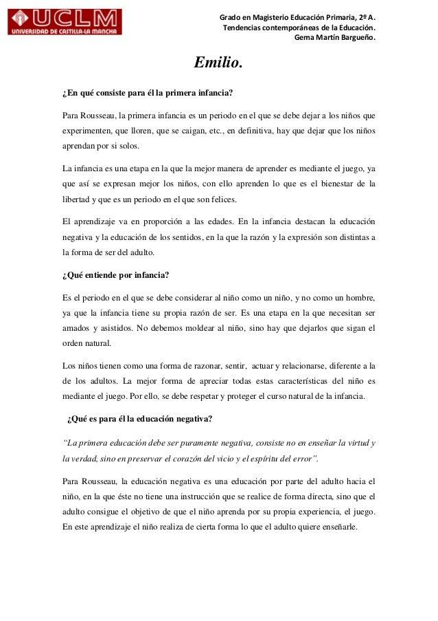 Grado en Magisterio Educación Primaria, 2º A. Tendencias contemporáneas de la Educación. Gema Martín Bargueño. Emilio. ¿En...