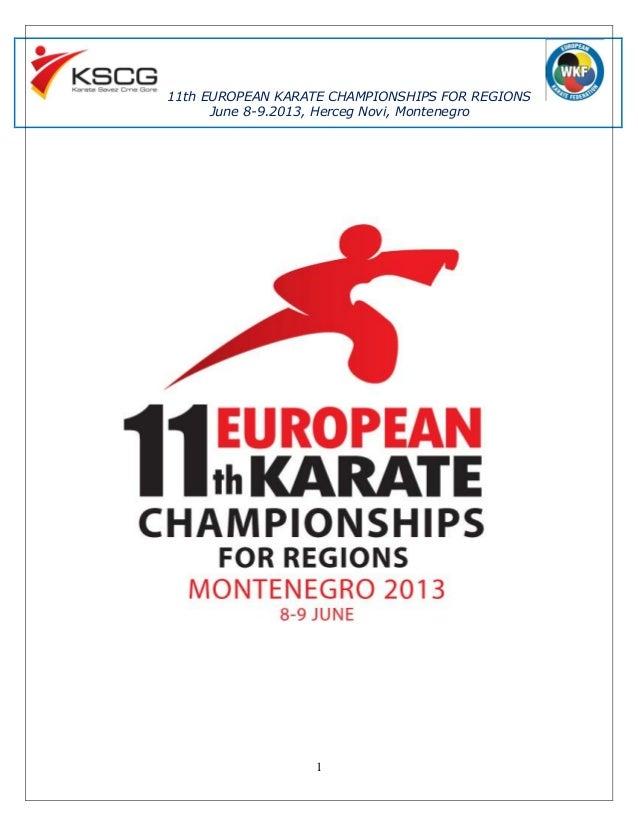 11th EUROPEAN KARATE CHAMPIONSHIPS FOR REGIONS      June 8-9.2013, Herceg Novi, Montenegro                  1