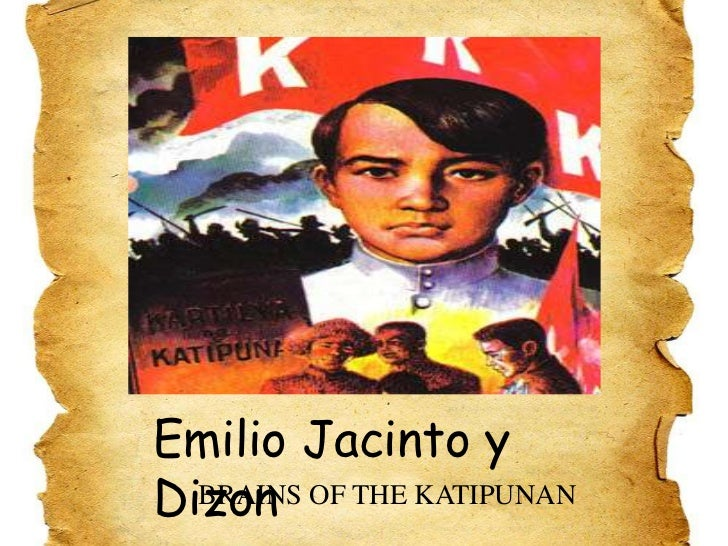 Emilio Jacinto y Dizon<br />BRAINS OF THE KATIPUNAN<br />