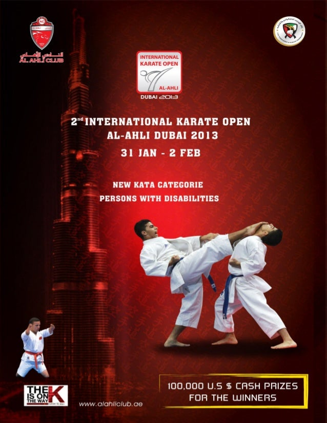 2nd INTERNATIONAL KARATE OPEN AL-AHLI DUBAI 2013                          GENERAL RULES & REGULATION1. RULESThe 2nd INTERN...