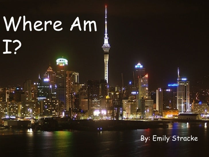 Where Am I? By: Emily Stracke