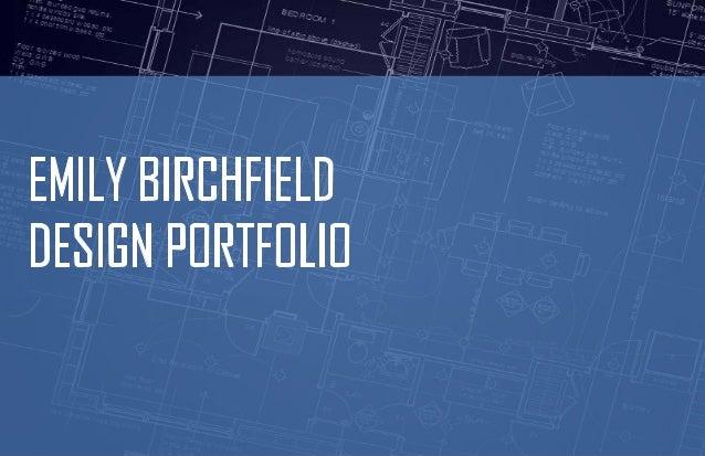 Emily Birchfield - Interior Design Portfolio 2014
