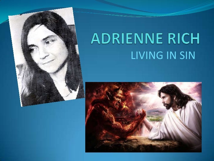 explication on living in sin by adrienne rich essay Snapshots of a daughter-in-law by adrienne rich: summary in the beginning of the poem snapshots of a daughter-in-law, the speaker.