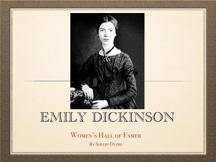 EMILY DICKINSON    Women's Hall of Famer         By Shelby Dupre