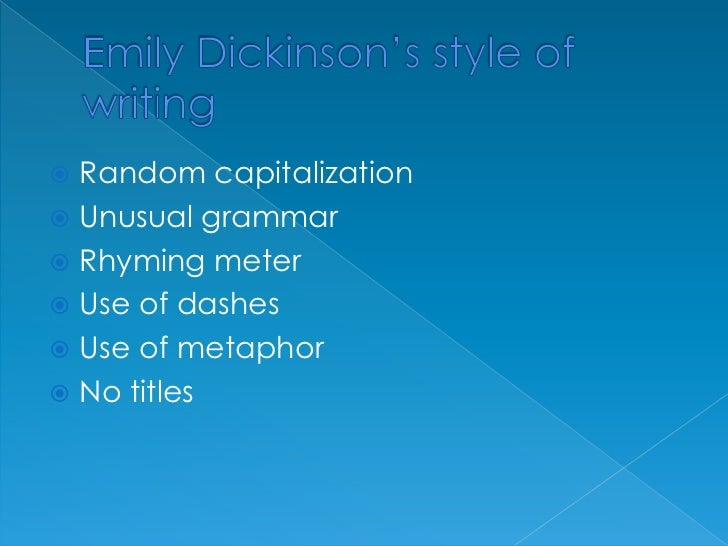 emily dickinson style I have to write a poem in the style of emily dickinson and it has to include slant rhyme and meter i've got meter, but no slant rhyme i need your help to figure out how to incorporate it into what i have already.