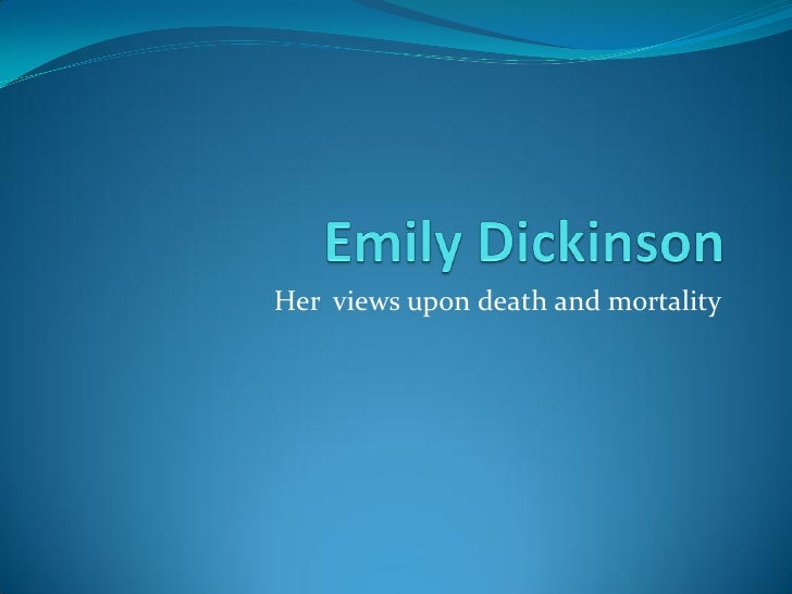 Her views upon death and mortality