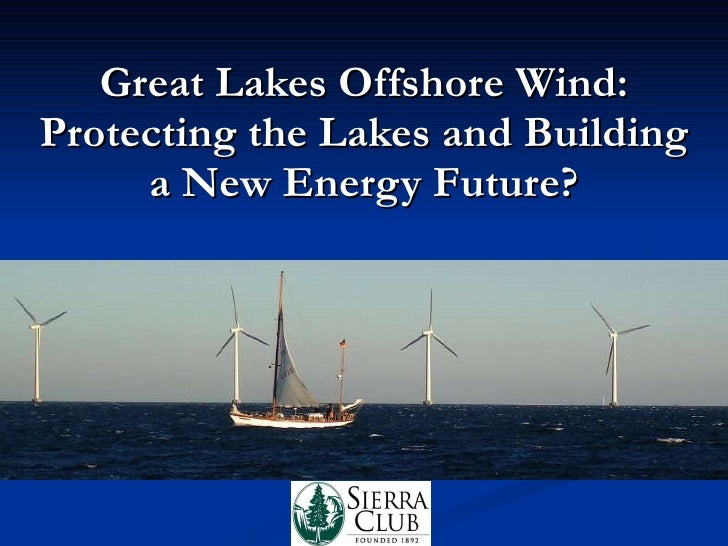Great Lakes Offshore Wind: Protecting the Lakes and Building a New Energy Future?