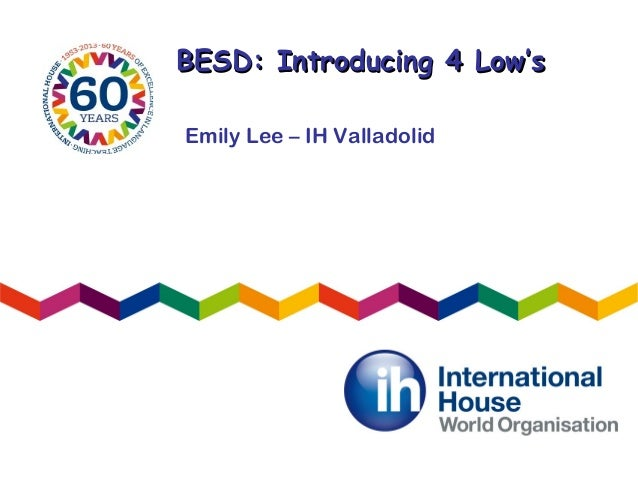 BESD: Introducing 4 Low'sBESD: Introducing 4 Low'sEmily Lee – IH Valladolid