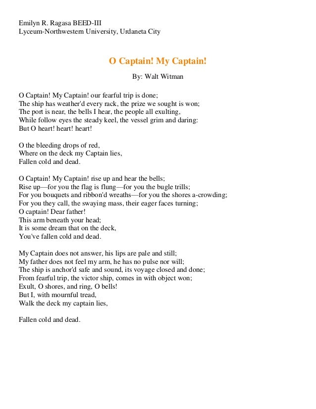 """'o captain my captain' Walt whitman's renowned poem, """"o captain my captain"""" is likely to be listed as the most famous poem regarding the american civil war, if not the death of president abraham lincoln."""