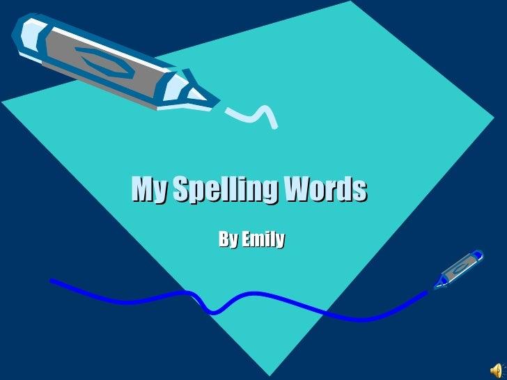 Emilys Spelling Words