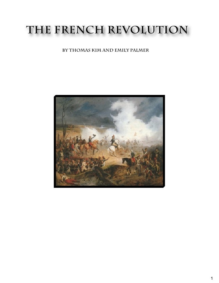 THe French Revolution    By Thomas Kim and Emily Palmer                                     1