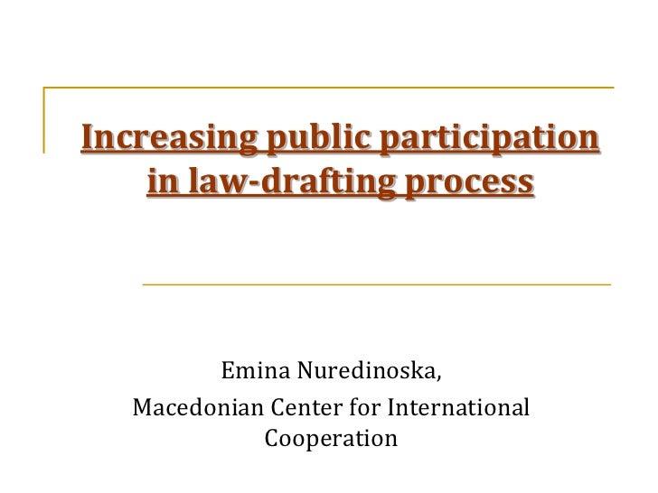 Increasing public participation    in law-drafting process         Emina Nuredinoska,   Macedonian Center for Internationa...